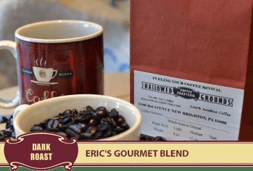 Eric's Gourmet Blend